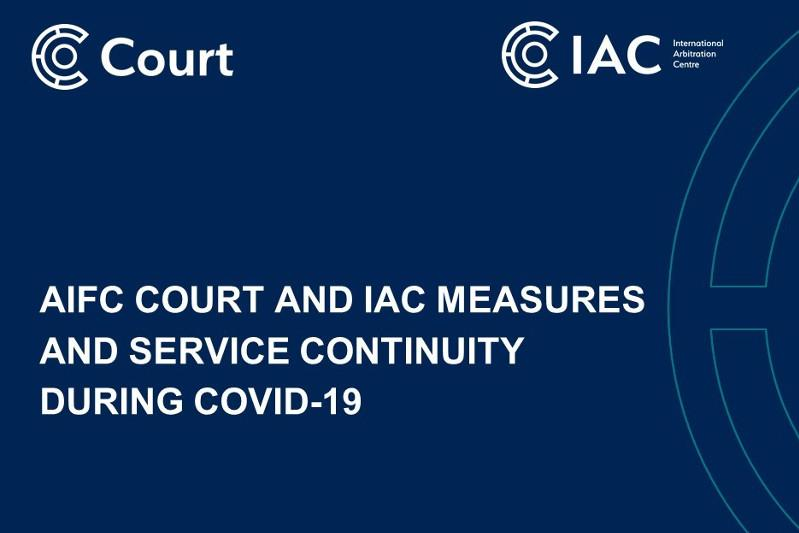 COVID-19 - ONLINE dispute resolution at the AIFC Court and IAC