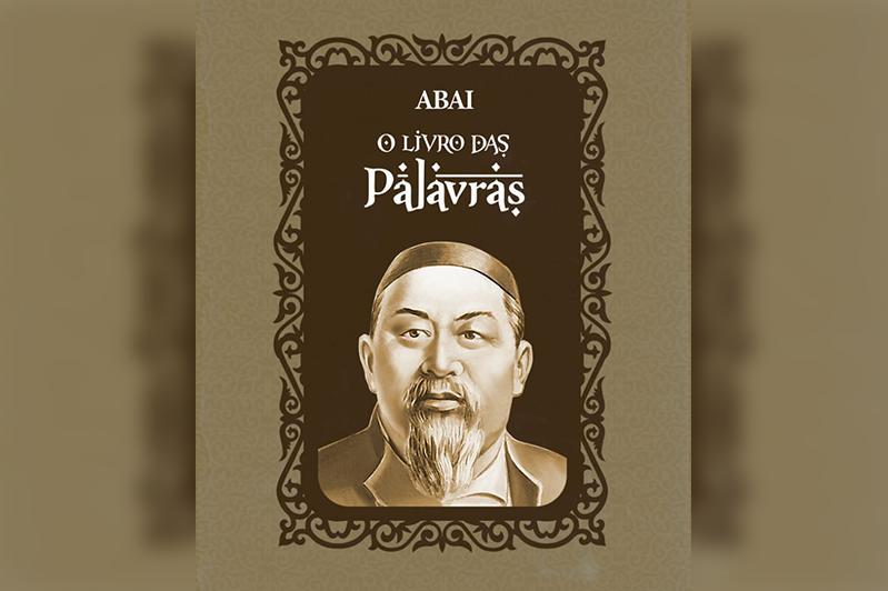 Абайдың Қара сөздері алғашқы рет португал тіліне аударылды