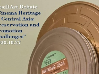 ResiliArt Debate: Cinema Heritage of Central Asia. Conservation and Promotion Challenges.